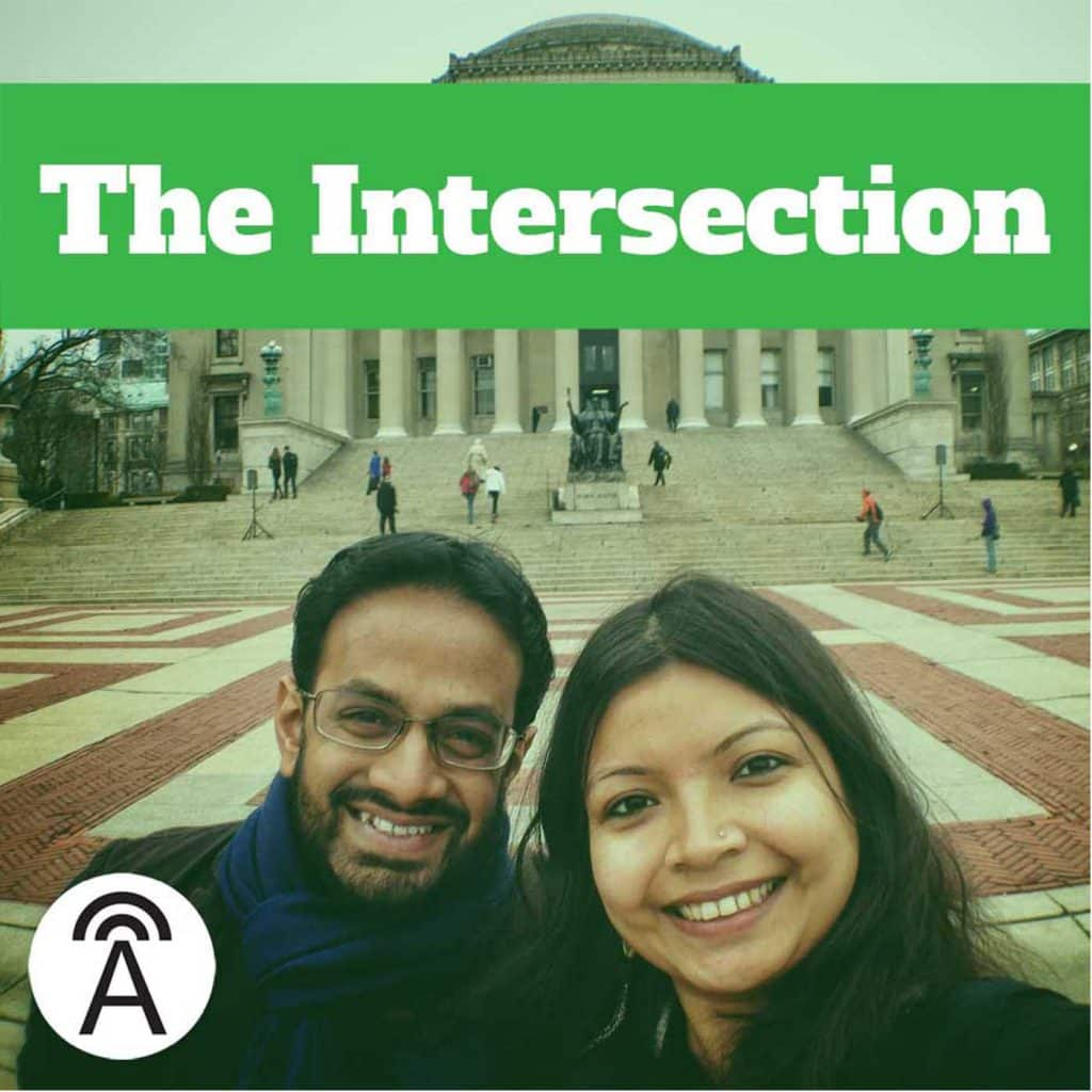 "Listening favourites: Podcast called ""The Intersection"" by journalists - Padmaparna Ghosh and Samanth Subramanian"