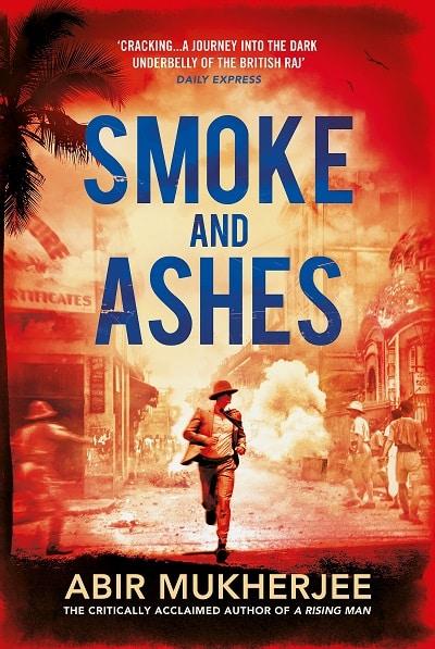 Abir Mukerjee Smoke And Ashes.Indian Link