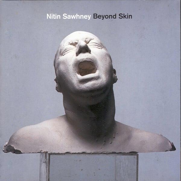Nitin Sawhney: Beyond Skin
