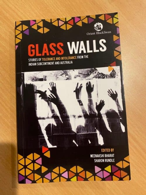 SALMA SHAH on Glass Walls: Stories of Tolerance and Intolerance, an anthology of stories from India and Australia.