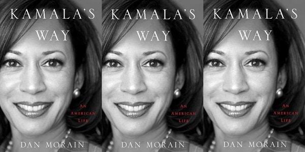 kamala's way biography by dan moraine