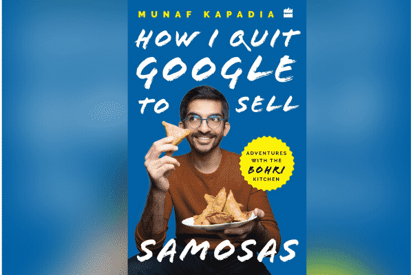 Munaf Kapadia How I quite Google to Sell Samosas
