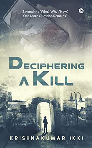 deciphering a kill krishnakumar